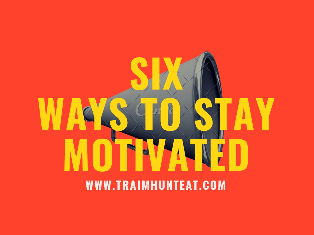 6 Ways to Stay Motivated